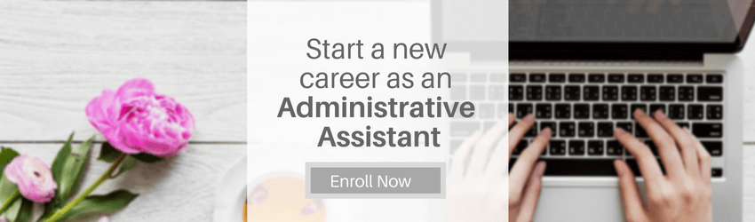Start a new career as an Administrative Assistant