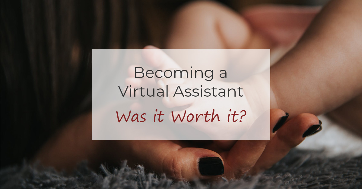 Becoming a Virtual Assistant Was it Worth it