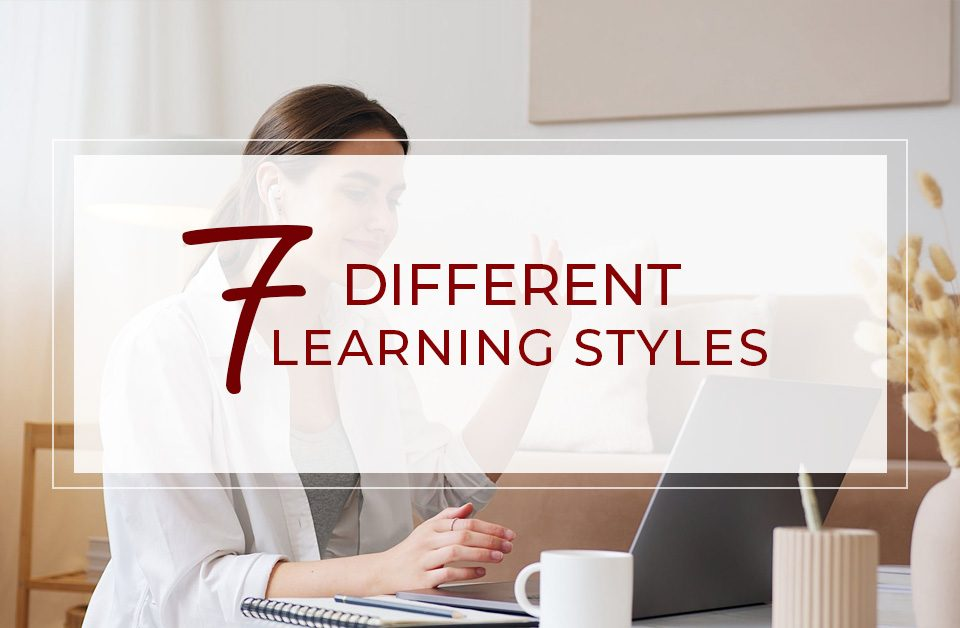 The 7 Different Learning Styles