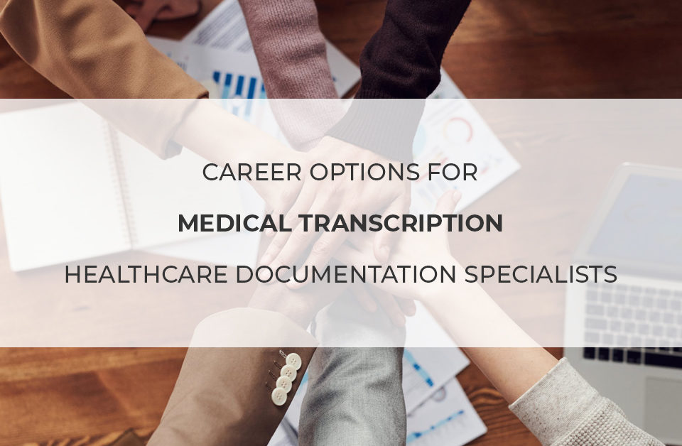 Career options for medical transcriptionists