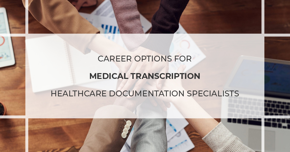 Career options for medical transcriptionists