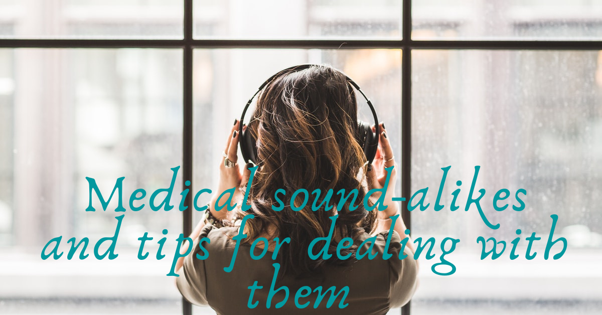 Medical sound-alikes and tips for dealing with them