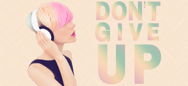 A graphic that says don't give up