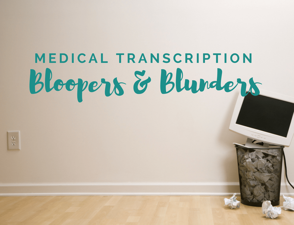 Medical transcription bloopers