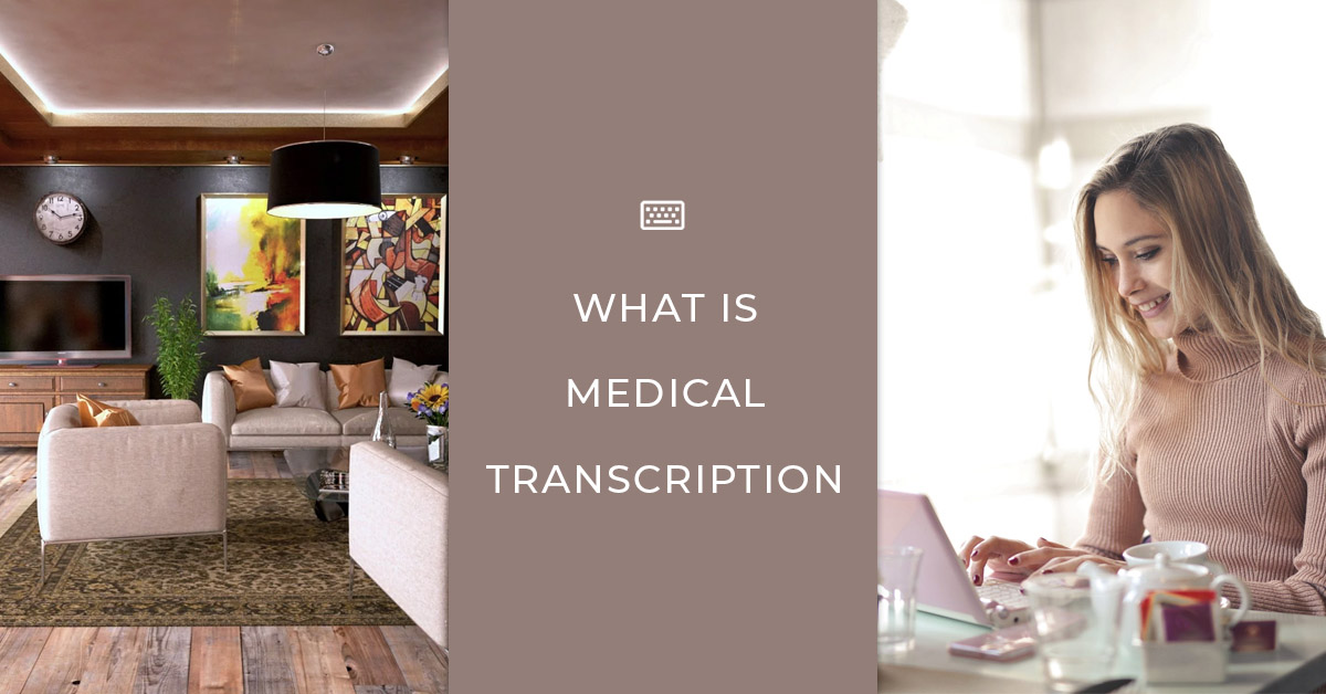 What is Medical Transcription