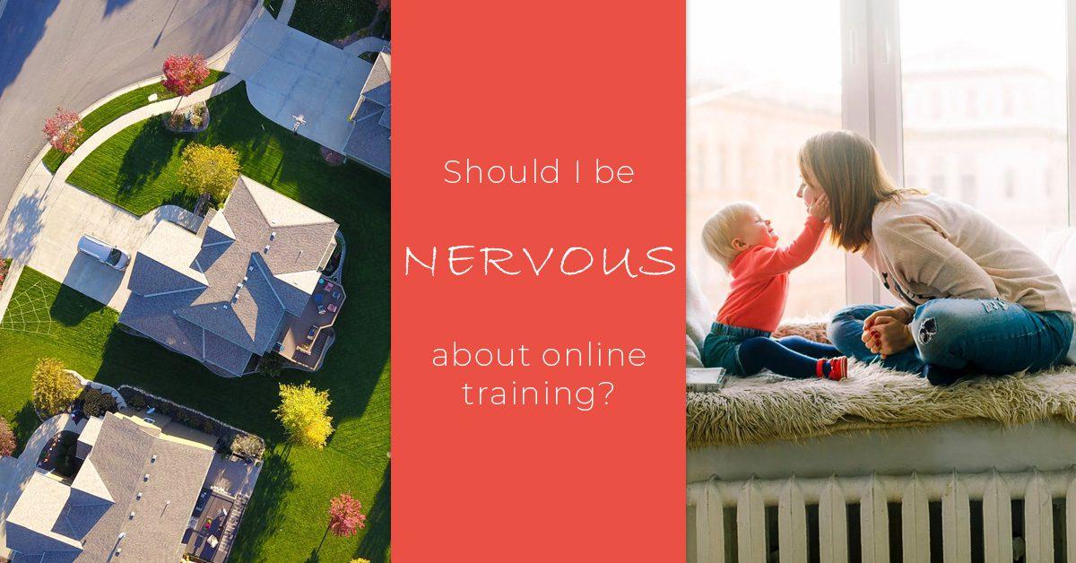 Should I be nervous about online training 2
