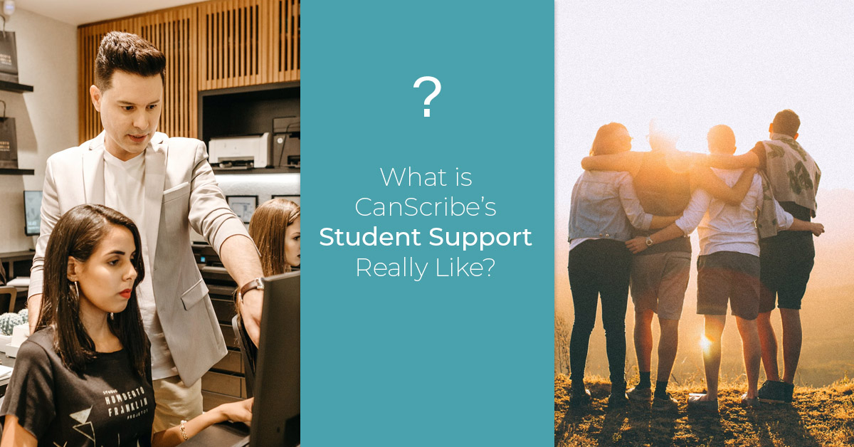 what is the canscribe student support like