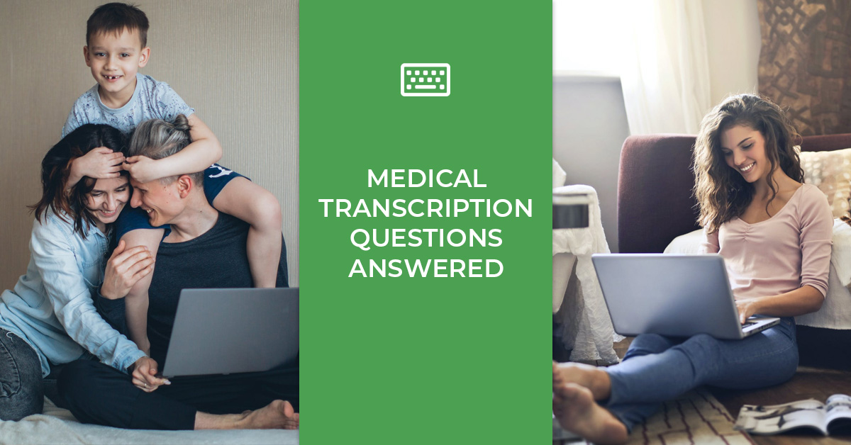 Medical Transcription Questions Answered