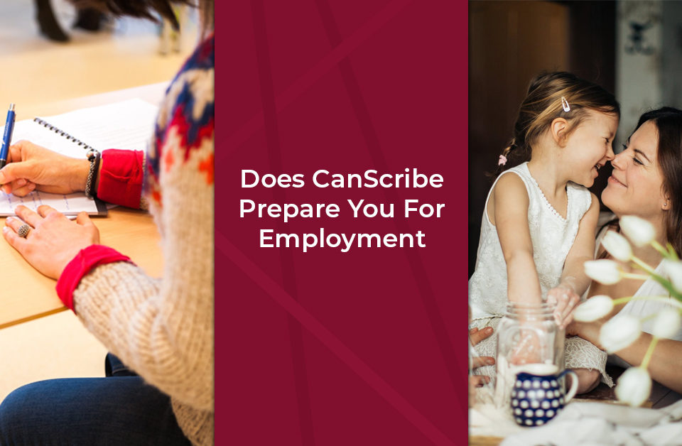 Does CanScribe Prepare You For Employment