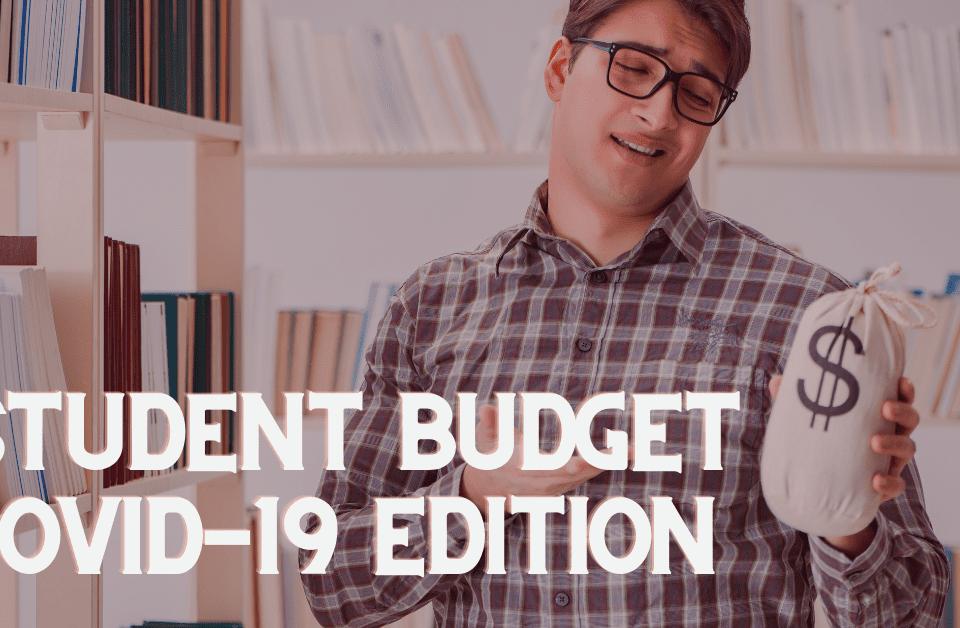 Student budget COVID-19 edition