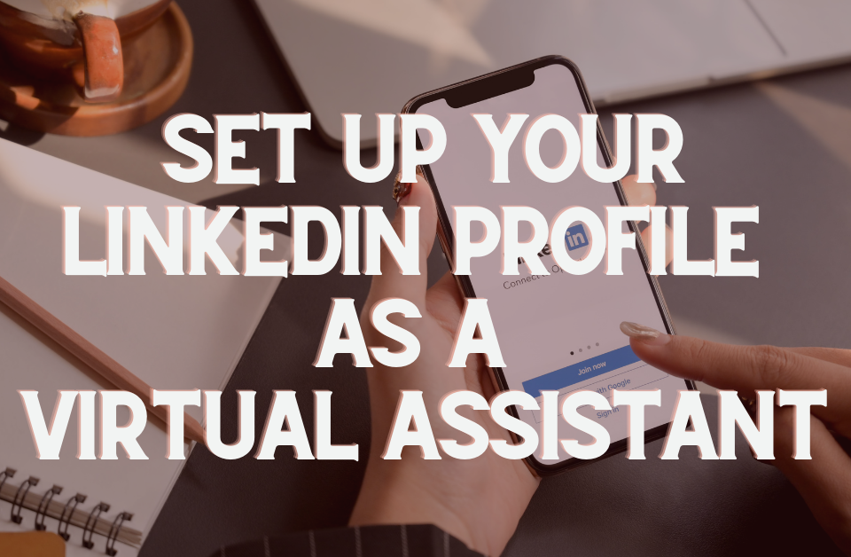 How to Setup your LinkedIn Profile as a Virtual Assistant