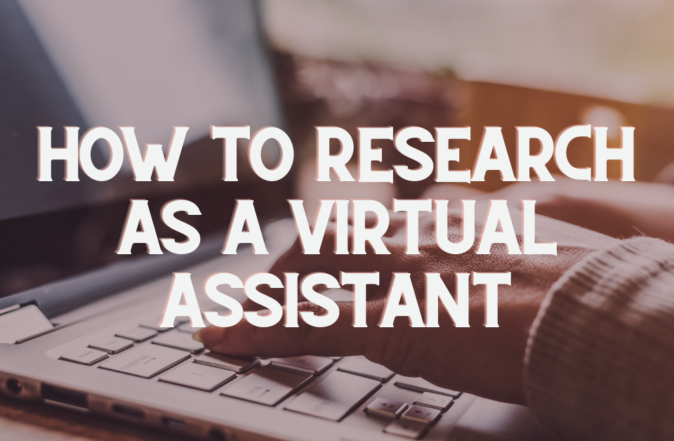 How to research as a virtual assistant