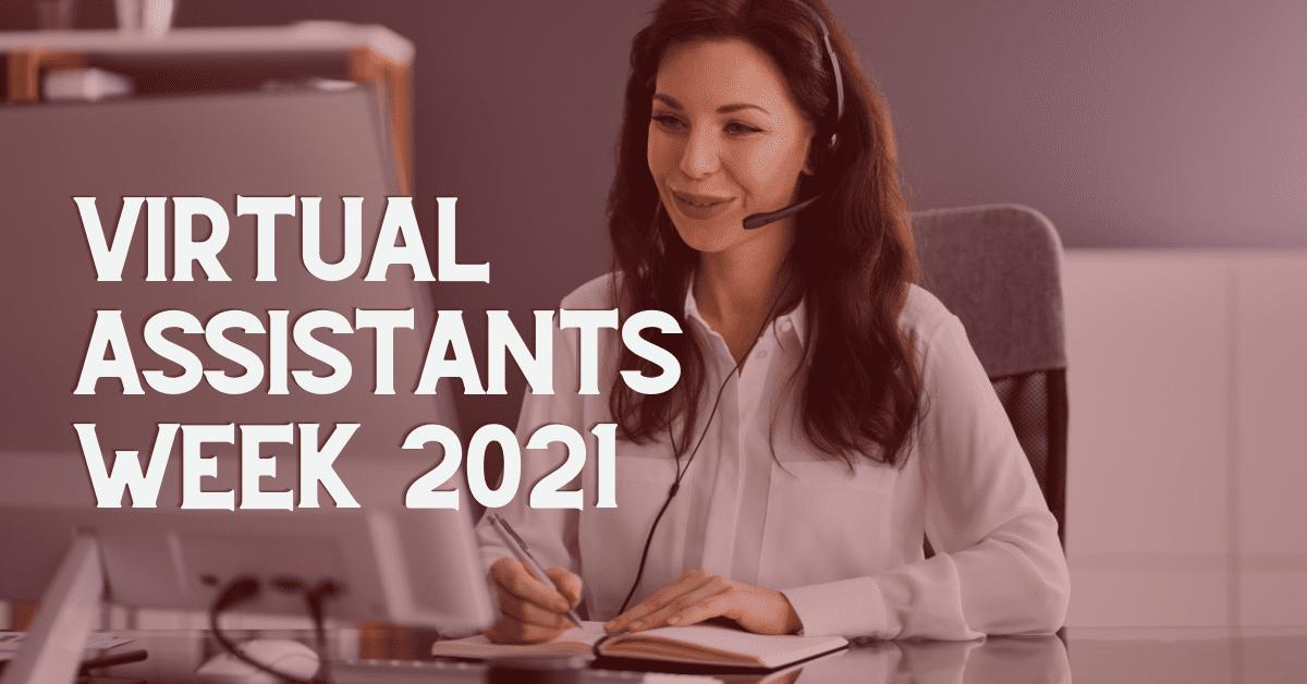 Virtual Assistants Week 2021